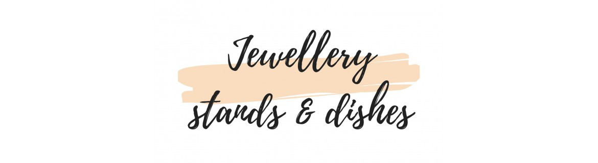 Jewellery dishes & stands